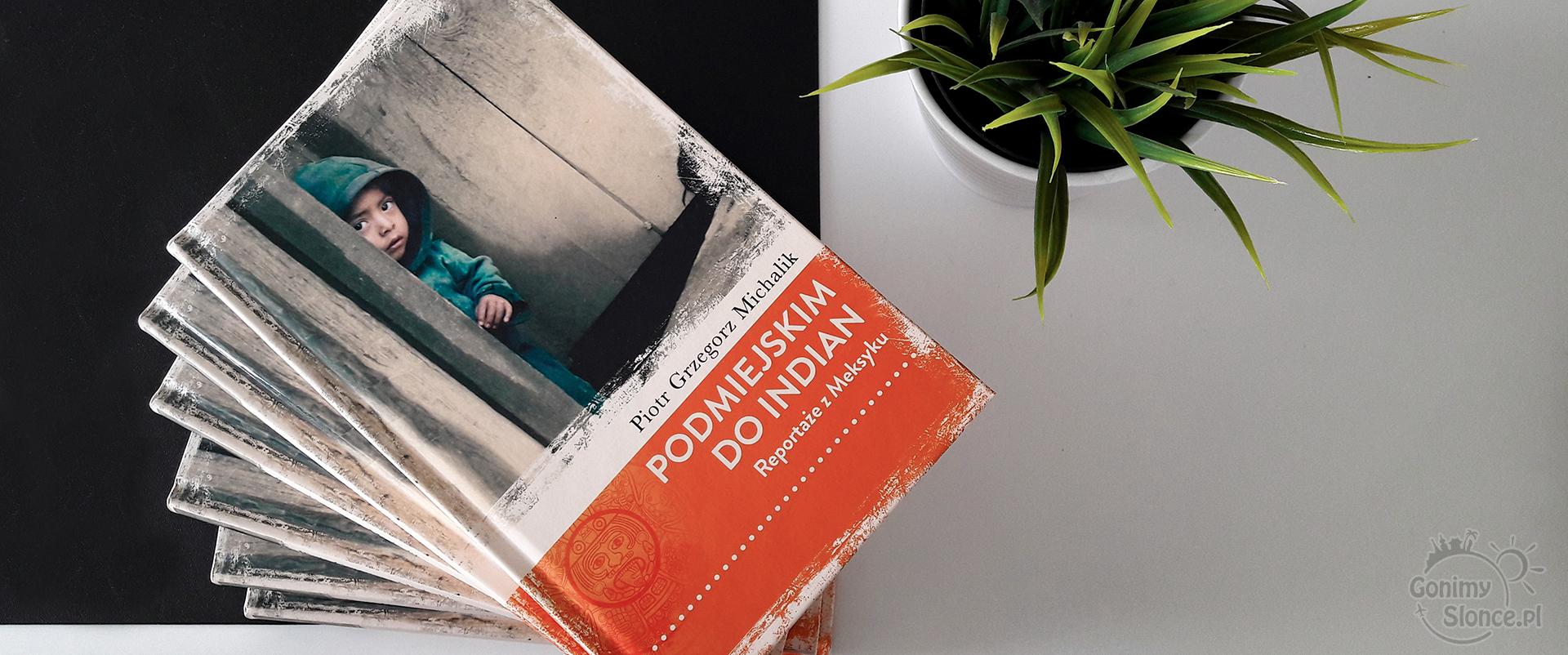 Konkurs książkowy | Podmiejskim do Indian Reportaże z Meksyku